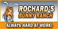 Visit Rochards Bunny Ranch and have a good time!